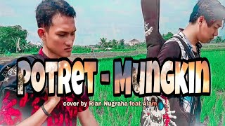 POTRET - Mungkin (Cover by Rian Nugraha feat Alam)