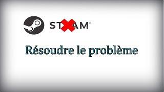 Résoudre le problème du lancement de steam !