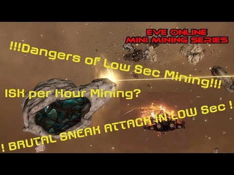 Low Sec Mining SUCKS A$$   How To: EVE Online Mini Mining Series