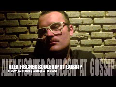 SOULSSIP by Alex Fischer at Gossip Bangkok 24.10.12