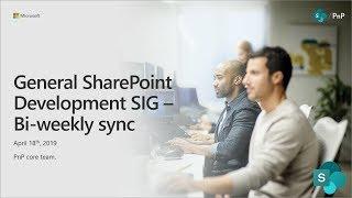 General SharePoint Dev Special Interest Group (SIG) - April 18th 2019