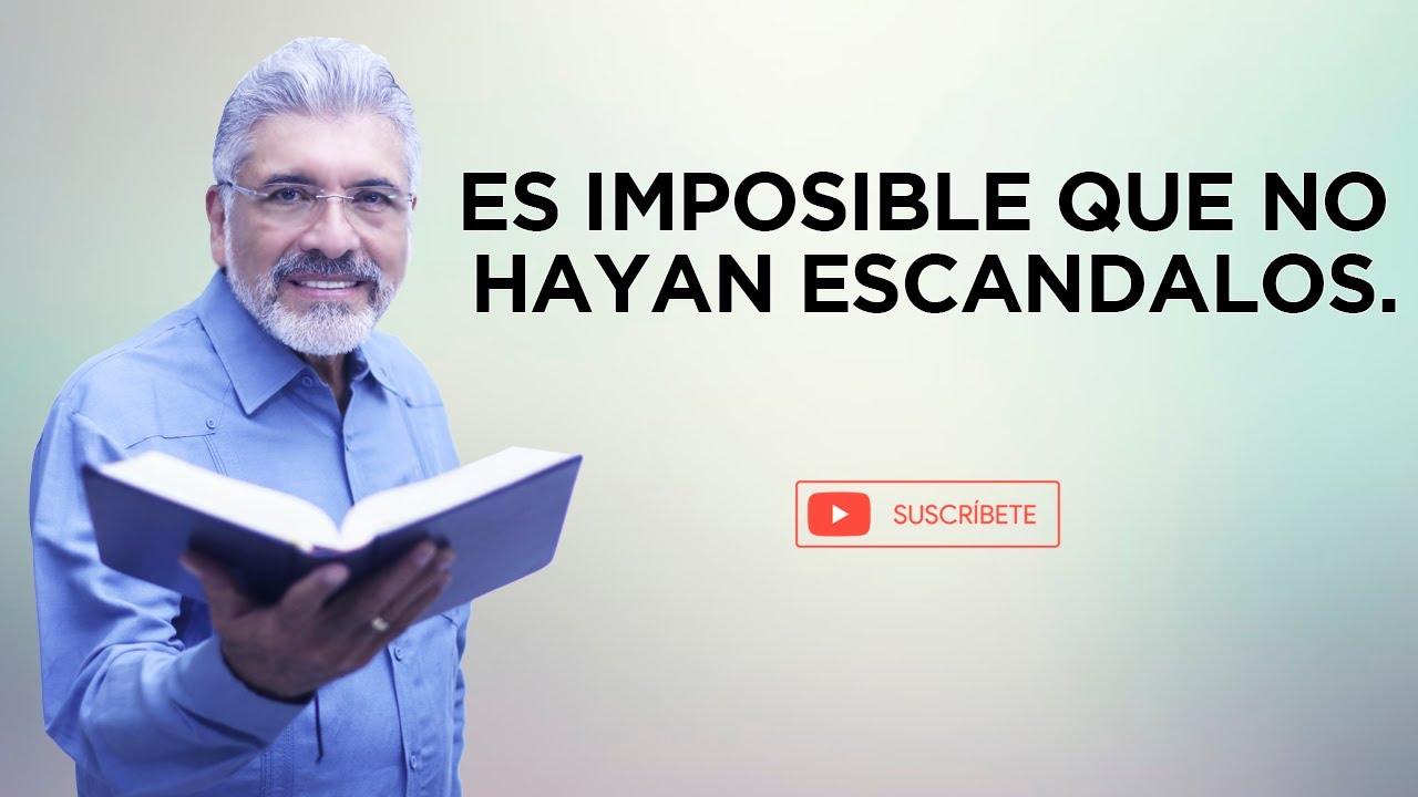 PREDICA CATÓLICA 121 - ES IMPOSIBLE QUE NO HAYAN ESCÁNDALOS - SALVADOR GÓMEZ