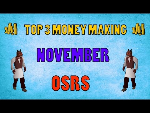 Top 3 Money Making Guides November 2016 Old school Runescape 2007 (OSRS)