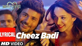 Cheez Badi Lyrical Video | Machine | Mustafa & Kiara Advani | Udit Narayan & Neha Kakkar | V4H Music