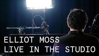 Elliot Moss – 99 – Live in the Studio