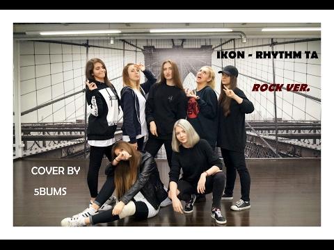 iKON - RHYTHM TA REMIX Rock Ver || dance cover by 5BUMS