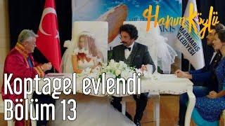 Hanım Köylü 13. Bölüm - Koptagel Evlendi