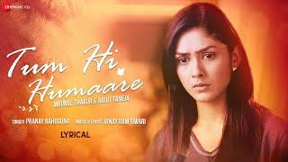 Tum Hi Humaare -Full Song | Mrunal Thakur, Arijit T |Pranay Bahuguna,Vinay Ram Tiwari|KumKum Bhagya