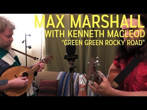 Max Marshall (With Kenneth Macleod) - Green Green Rocky Road