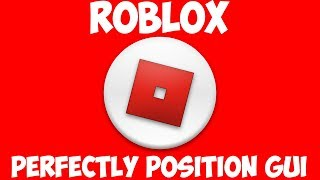 ROBLOX How to Perfectly Position a Gui on Every Device