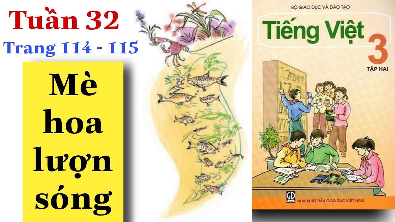 Tiếng Việt Lớp 3 | Tuần 32 | MÈ HOA LƯỢN SÓNG | Tập đọc | Trang 116 - 117