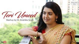 Teri Umeed - Mashup - Dr Anamika Singh - Jo Wada Kiya - Hindi 90s Cover Songs