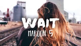 Maroon 5 -- Wait (Lyrics/Lyrics Video)