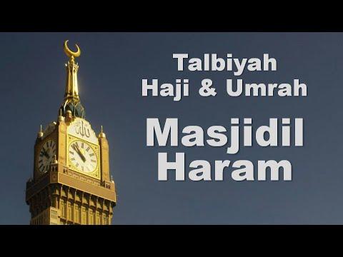 Talbiyah - Hajj - Umrah - Labbaik Allahumma Labbaik.. ( Haj Umra ).