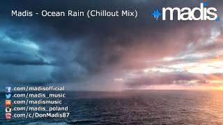 Madis - Ocean Rain (Chillout Mix)