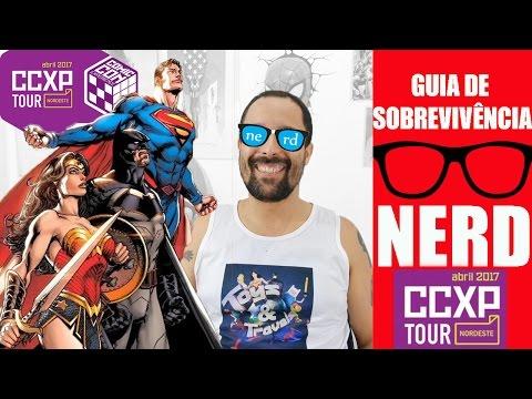 O verdadeiro Guia de sobrevivência NERD p/ CCXP Tour Nordeste em Recife [dicas, programação, HQs]