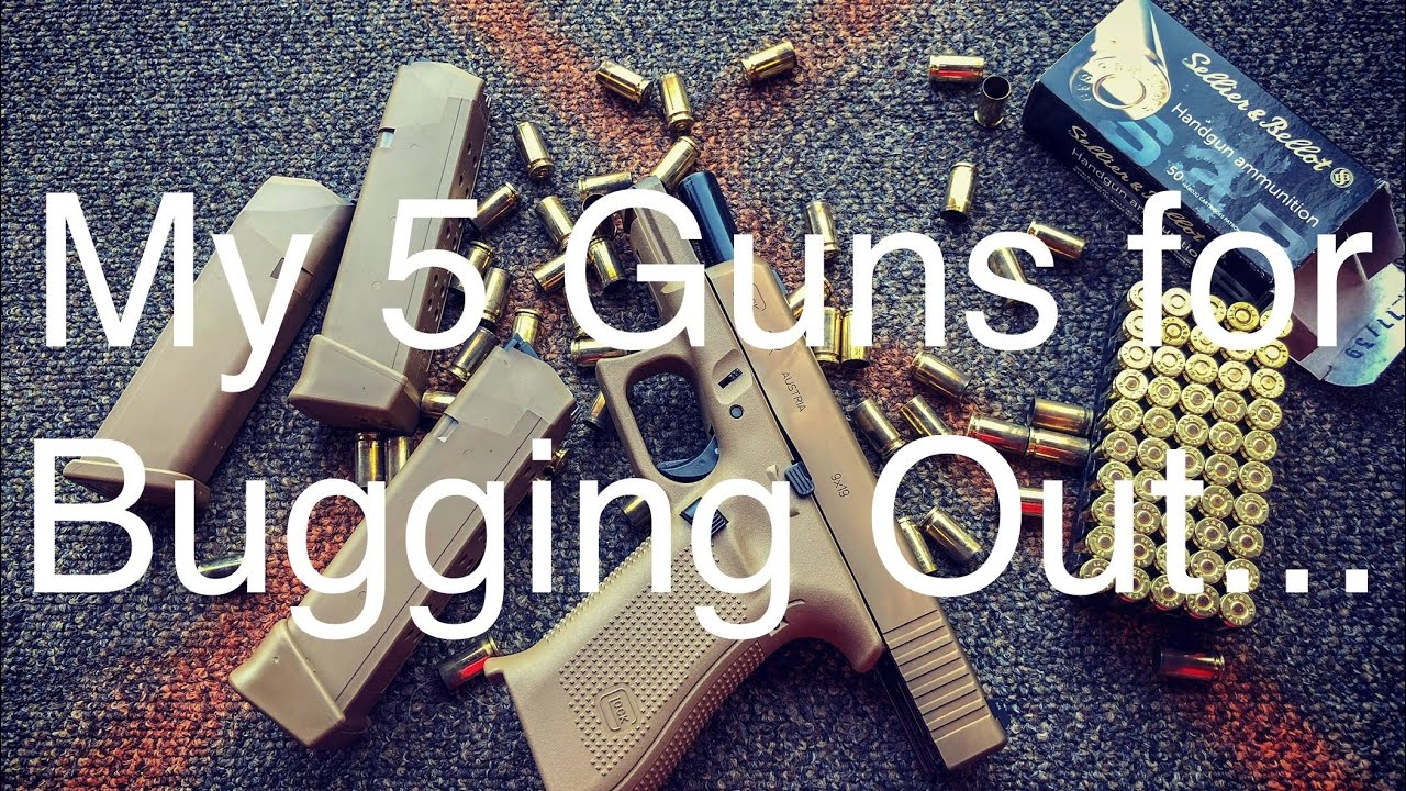 My 5 Guns for Bugging Out... #2AStrong #Bugout #Prepared