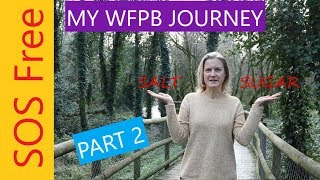 My Whole Food Plant Based Journey | Part 2 | How I Became WFPB