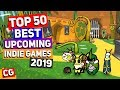 Top 50 BEST NEW Upcoming Indie Games for 2019