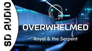 Royal & the Serṗent - Overwhelmed (8D AUDIO)