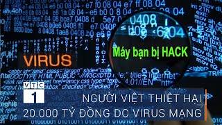 Người Việt thiệt hại 20.000 tỷ đồng do virus mạng  VTC1