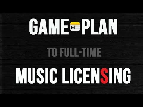 My Game Plan to Full-Time Music Licensing