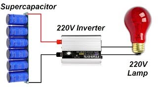 Running 220V Lamp With Supercapacitor