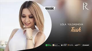 Lola Yuldasheva - Tush ( music)