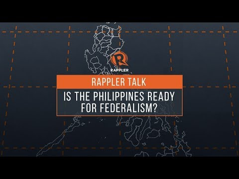 Rappler Talk: Is the Philippines ready for federalism?