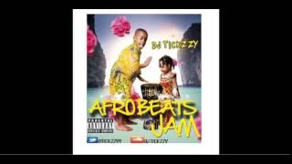 NEW AFRO BEATS MIX 2014 DJ TICKZZY