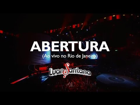 Luan Santana - Abertura - DVD Ao Vivo No Rio De Janeiro [Vídeo Oficial]