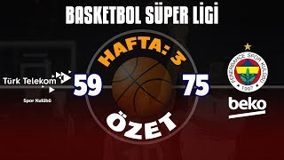 BSL 3. Hafta Özet  Türk Telekom 59-75 Fenerbahçe Beko