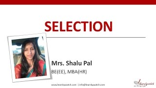 """""""Selection"""" by Shalu Pal - MBA HR (Video 6)"""