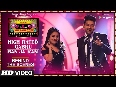 T-Series Mixtape Punjabi: Making of High Rated Gabru/Ban Ja Rani | Guru Randhawa | Neha Kakkar
