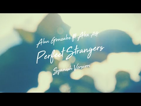 Perfect Strangers (Spanish Version) JonasBlue ft JP Cooper (Lyric Video) ft Alex AG