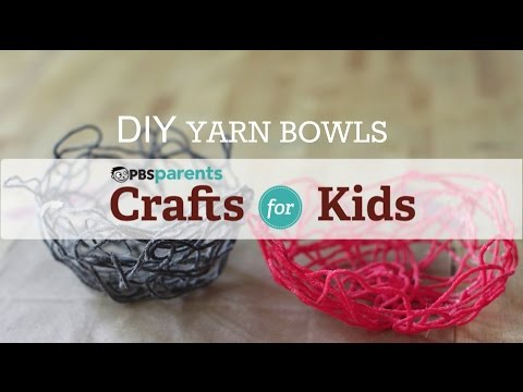 DIY Yarn Bowls | Crafts for Kids | PBS Parents
