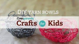 DIY Yarn Bowls | Crafts for Kids | PBS Parents