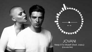 Jovani - Keep It To Myself (feat. Jazzu)(Extended Mix)