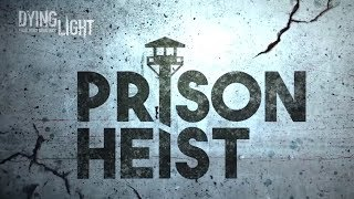 HARRAN PRISON HEIST (DLC) - Dying Light