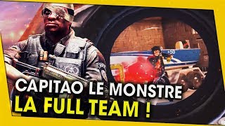 Capitao le monstre, la full team ! rainbow six siege