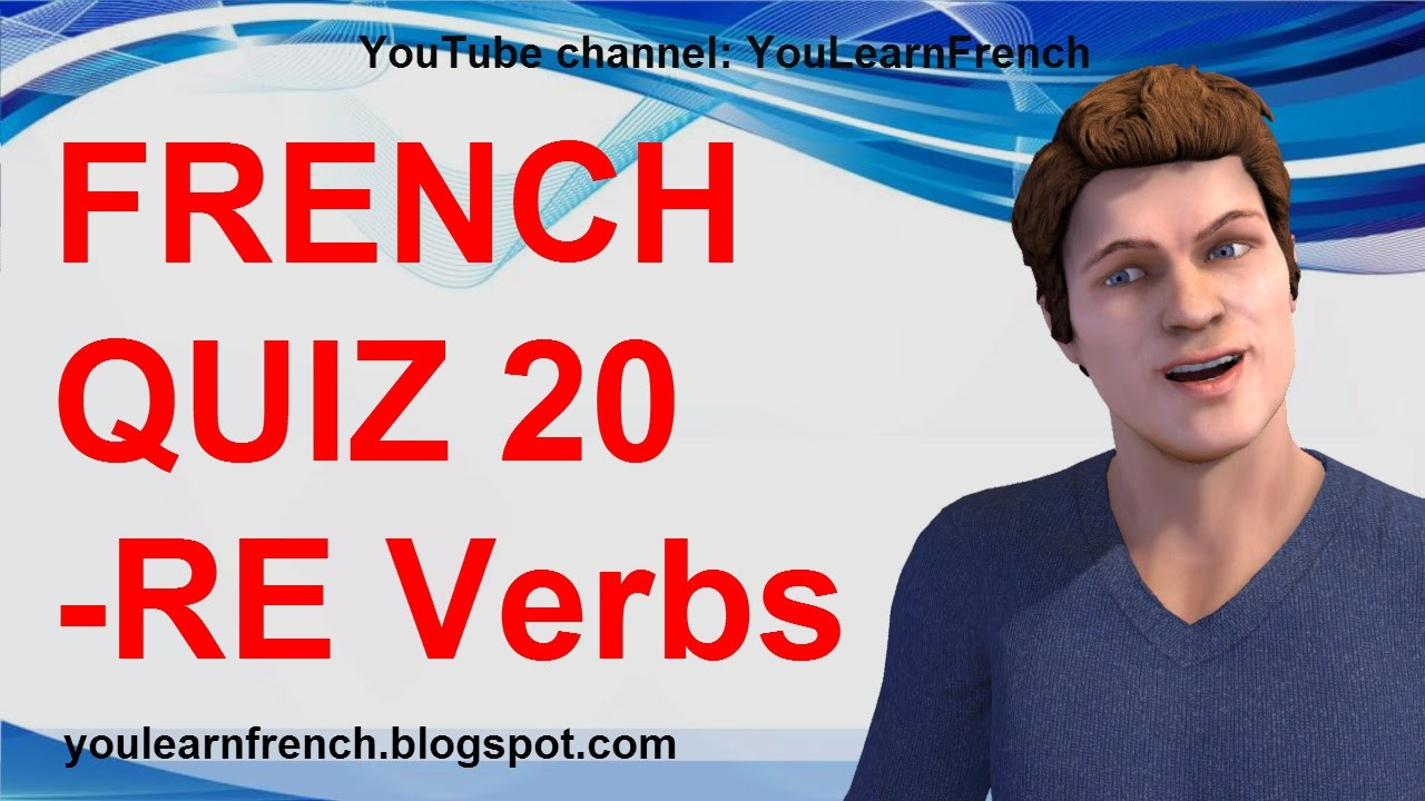 FRENCH QUIZ 20 - TEST French -RE Verbs Conjugation Present tense  grade worksheets, math worksheets, alphabet worksheets, free worksheets, and education French Regular Verbs Worksheet 720 x 1280
