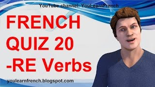FRENCH QUIZ 20 - TEST French -RE Verbs Conjugation Present tense Third group Regular verbs endings
