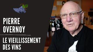 Pierre Overnoy : Le vieillissement des vins