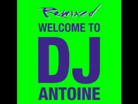 Welcome To DJ Antoine - Remixed mp3
