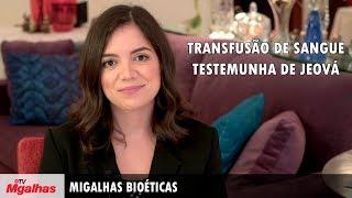 Migalhas Bioéticas | Transfusão de sangue - Testemunha de Jeová