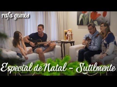 ESPECIAL DE NATAL RAFA GOMES E FAMÍLIA - SUTILMENTE COVER