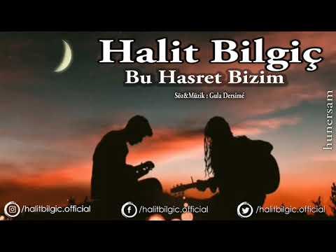 Halit Bilgiç - Bu Hasret Bizim - ( Official Audio )
