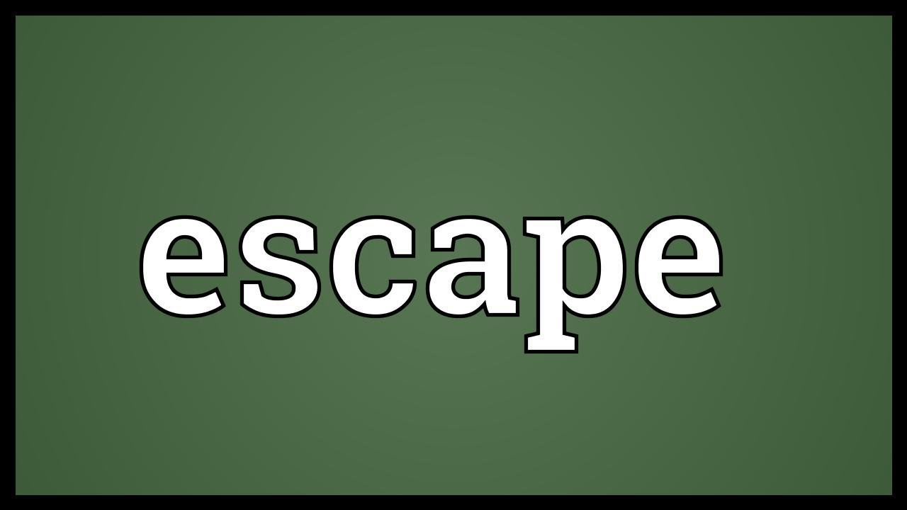 Escape Meaning