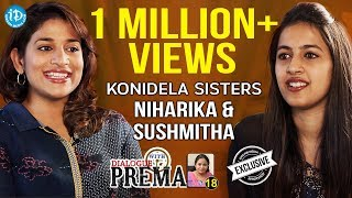 Konidela Sisters Sushmitha & Niharika Exclusive Interview || Dialogue With Prema #18 || #303