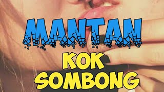 Jadi Mantan Kok Sombong !!